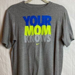 """NIKE  Grey """"Your Mom Knows"""" Tee Shirt"""
